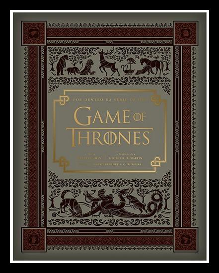 03 - Game of Thrones - Por Dentro da Série da HBO